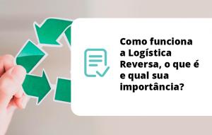 Como funciona a Logística Reversa, o que é e qual sua importância?