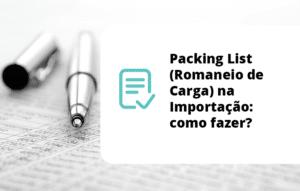 Packing List (Romaneio de Carga) na Importação: como fazer?