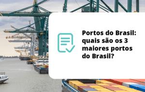 Portos do Brasil: quais são os 3 maiores portos do Brasil?